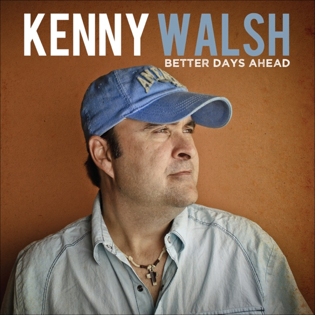 Image result for kenny walsh better days a